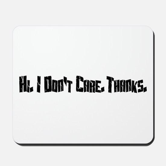Hi. I Don't Care. Thanks. (7) Mousepad