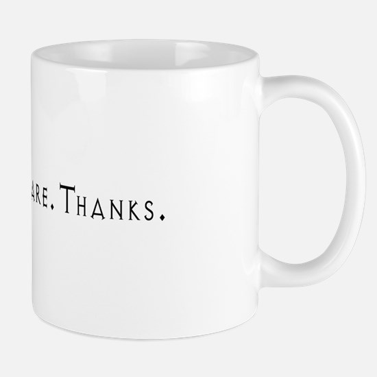 Hi. I Don't Care. Thanks. (8) Mug