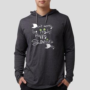 Don't worry Be Irish st.pa Long Sleeve T-Shirt