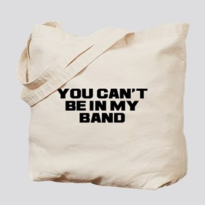 You Can't Band Tote Bag