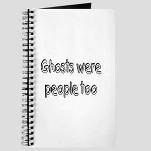 Ghosts Were People Too Journal