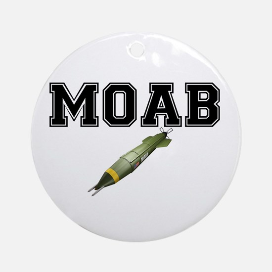 MOAB - MOTHER OF ALL BOMBS Round Ornament
