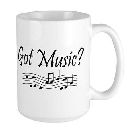 Got Music? Large Mug