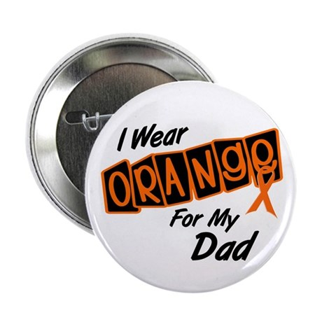 "I Wear Orange For My Dad 8 2.25"" Button"