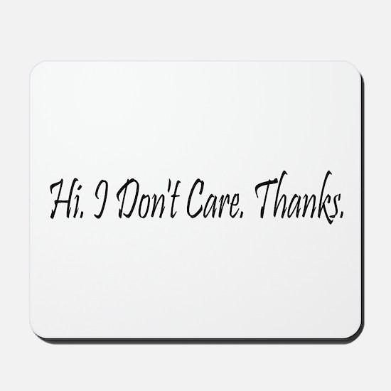 Hi. I Don't Care. Thanks. (23) Mousepad