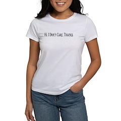 Hi. I Don't Care. Thanks. (20) Women's T-Shirt