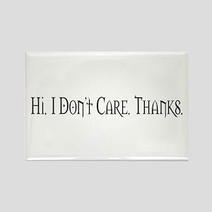 Hi. I Don't Care. Thanks. (20) Rectangle Magnet