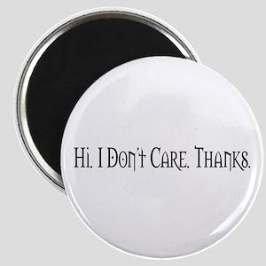 Hi. I Don't Care. Thanks. (20) Magnet