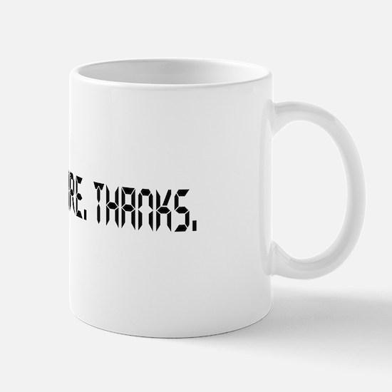 Hi. I Don't Care. Thanks. (18) Mug