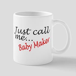 Just Call Me Baby Maker Mug