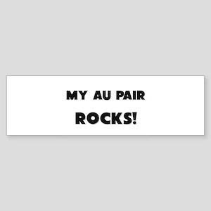 MY Au Pair ROCKS! Bumper Sticker