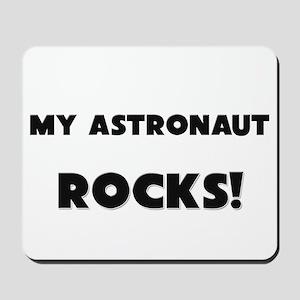 MY Astronaut ROCKS! Mousepad