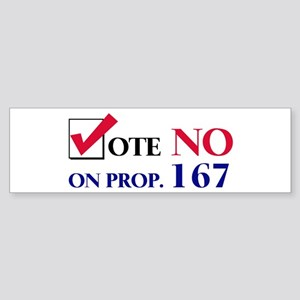 Vote NO on Prop 167 Bumper Sticker