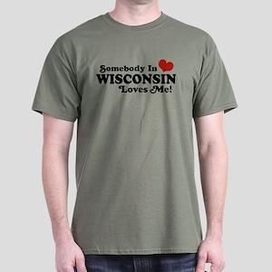 Somebody In Wisconsin Loves Me Dark T-Shirt