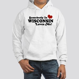 Somebody In Wisconsin Loves Me Hooded Sweatshirt