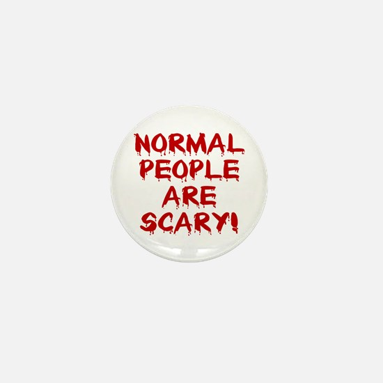 NORMAL PEOPLE ARE SCARY! Mini Button