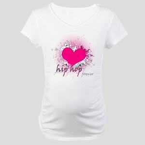 Love Hip Hop Forever Maternity T-Shirt