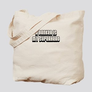 A Banker is my Superhero Tote Bag