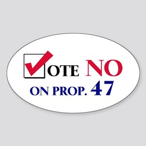 Vote NO on Prop 47 Oval Sticker