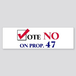 Vote NO on Prop 47 Bumper Sticker
