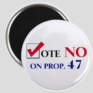 Vote NO on Prop 47 Magnet