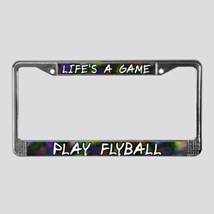 Life's a Game Play Flyball License Plate Frame