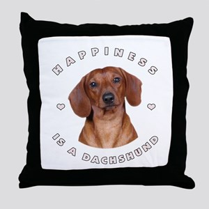 Happiness is a Dachshund! Throw Pillow
