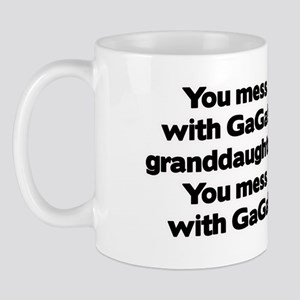 Don't Mess with GaGa's Granddaughter Mug