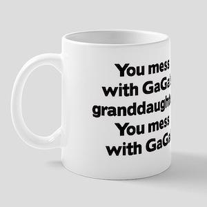Don't Mess with GaGa's Granddaughter Mug