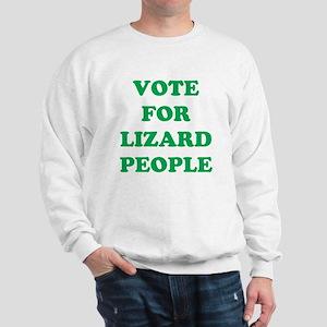 VOTE FOR LIZARD PEOPLE Sweatshirt