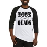 Bodybuilding Dice the Quads Baseball Tee