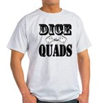 Bodybuilding Dice the Quads Light T-Shirt