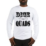 Bodybuilding Dice the Quads Long Sleeve T-Shirt