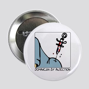 Dominican By Injection-D2 Button