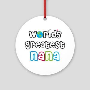 World's Greatest Nana! Ornament (Round)