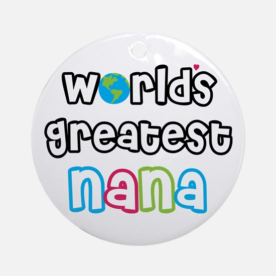 World's Greatest Nana! Ornament (Round)