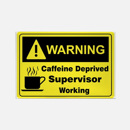 Caffeine Warning Supervisor Rectangle Magnet