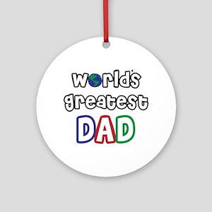World's Greatest Dad! Ornament (Round)