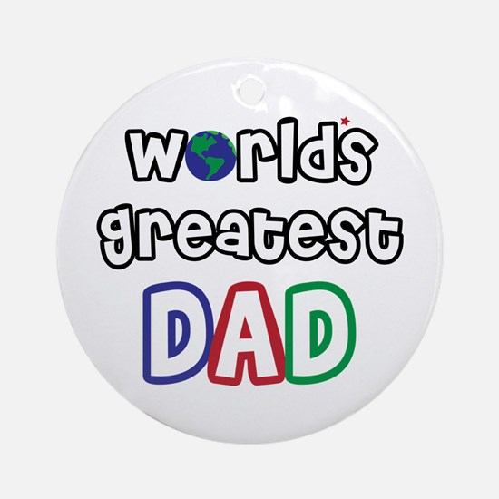 World's Greatest Dad! Ornament (Round)