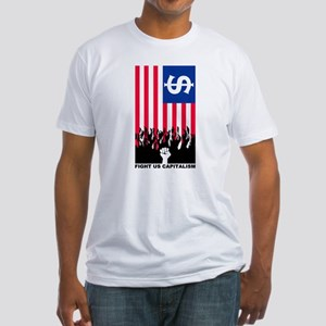 FIGHT US CAPITALISM Fitted T-Shirt