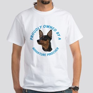 Proudly Owned Min Pin White T-Shirt