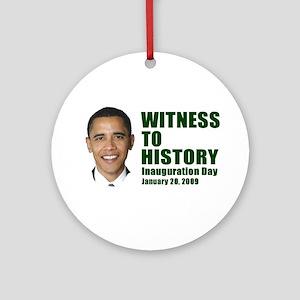 Witness to History! Inaugurat Ornament (Round)