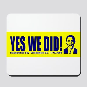 Yes We Did! Inauguration Day Mousepad