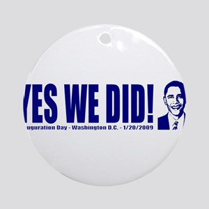 Yes We Did! Inauguration Day Ornament (Round)