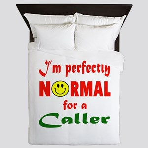 I'm perfectly normal for a Caller Queen Duvet
