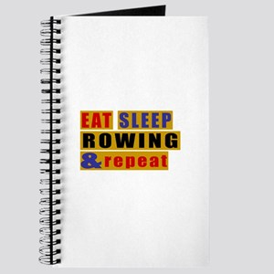Eat Sleep Rowing And Repeat Journal