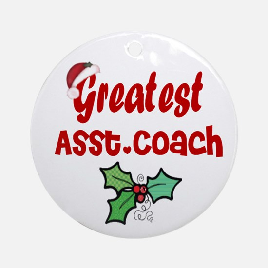 Greatest Asst. Coach Ornament (Round)