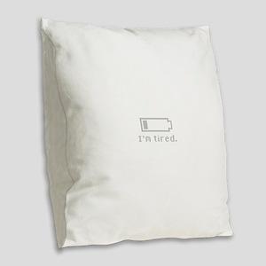 I'm Tired - Battery Bar Burlap Throw Pillow