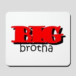 Big Brotha Mousepad