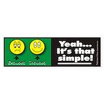 It's That Simple! Bumper Sticker